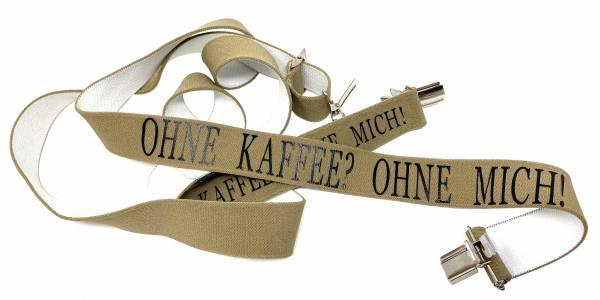 Herren Damen Sprüche Hosenträger braun OHNE KAFFEE? Made in Germany